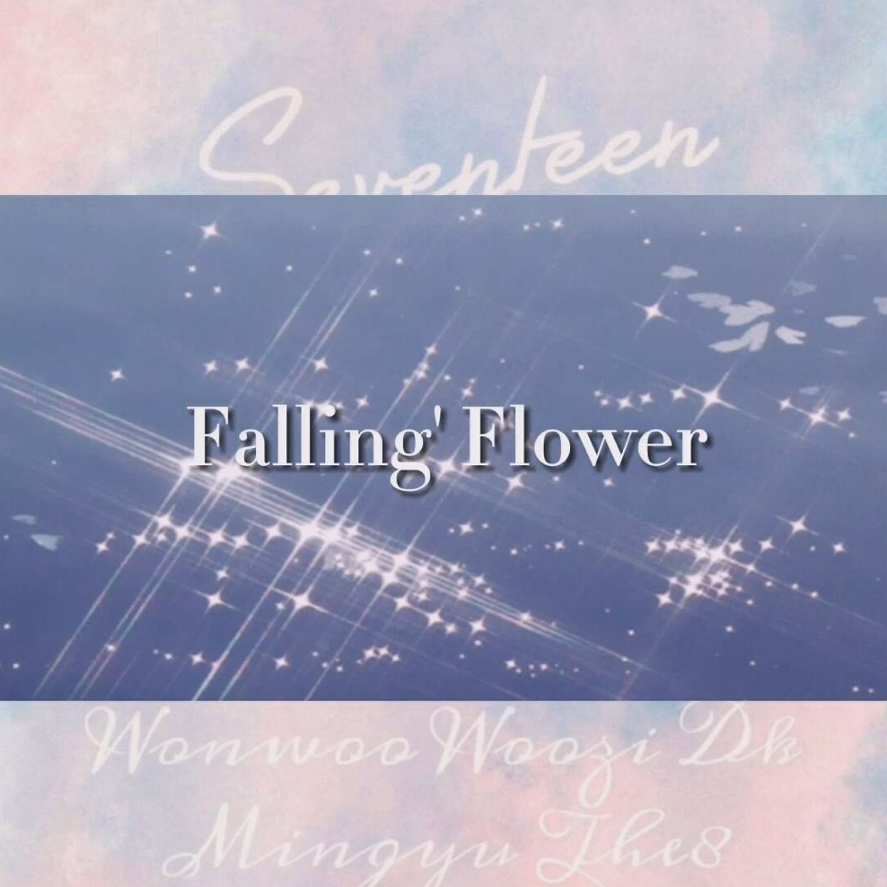 Falling Flower《Fallin'Flower》Seventeen-钢琴谱