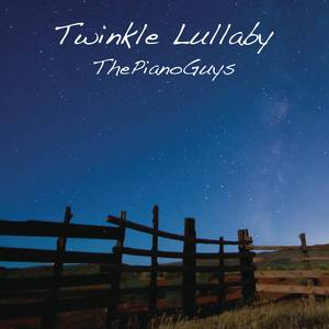 Twinkle Lullaby【独奏】- The Piano Guys -(#安静 #BGM)-钢琴谱