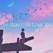 The Way I still Love You(治愈版)-钢琴谱