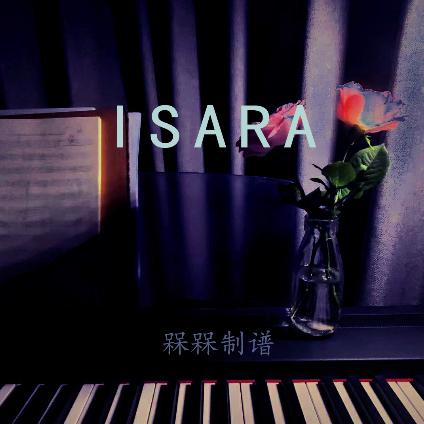 《isara》钢琴版-钢琴谱