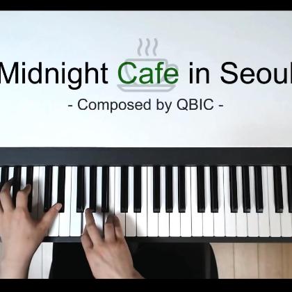 Midnight Cafe in Seoul钢琴简谱 数字双手