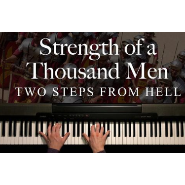 Strenght Of A thousand men 背景音乐Two Steps From Hell-钢琴谱