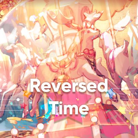 Reversed time 《明日方舟》EP