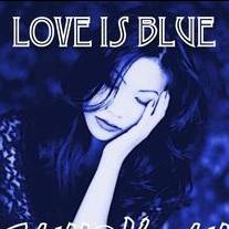 爱情是忧郁的(LOVE IS BLUE)